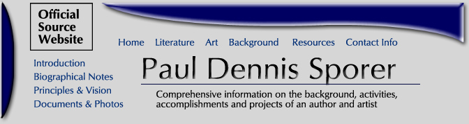 Paul Dennis Sporer / Home / Comprehensive information on the background, activities, accomplishments and projects of an author, artist and publisher